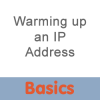 warming up an ip address
